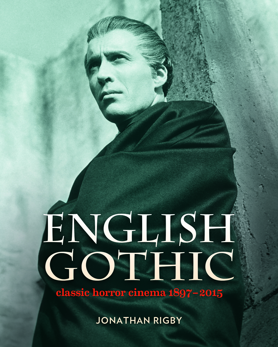 """Jonathan Rigby's English Gothic was described by SFX as """"Essential"""" they  went onto say """"Don't even try to discuss British horror films until you've  read it"""" ..."""